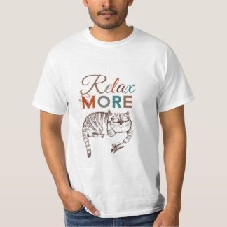 Relax More T-Shirt