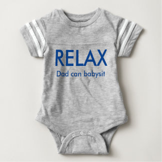 RELAX, My dad can babysit T-shirt