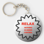 Relax, nothing is under control keychains