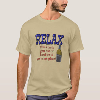 Relax party out of hand T-Shirt