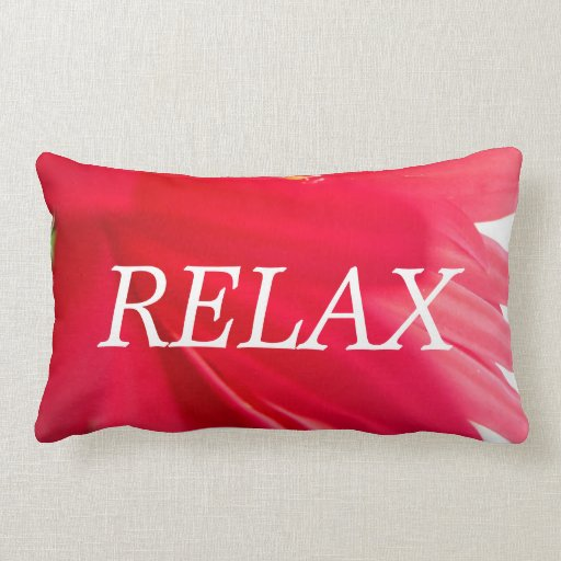 RELAX red pink , flowers inspiration pillow