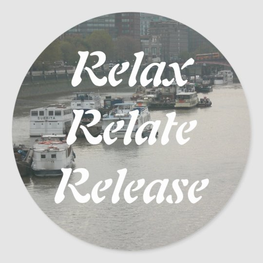 Relax, Relate, Release, Classic Round Sticker