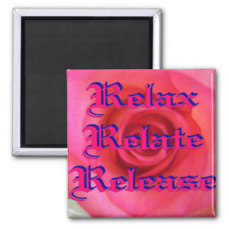 Relax, Relate, Release Magnet
