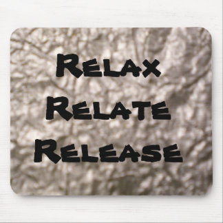 Relax, Relate, Release Mouse Pad