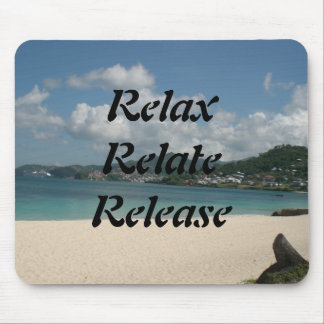 Relax, Relate, Release, Mouse Pad