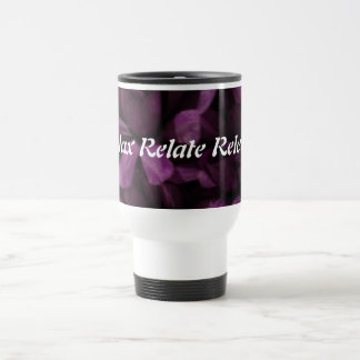 Relax, Relate, Release, Stainless Steel Travel Mug