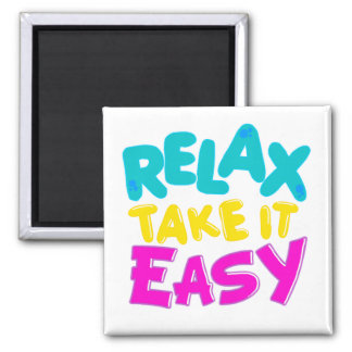 RELAX TAKE IT EASY magnet
