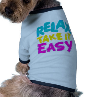 RELAX TAKE IT EASY pet clothing
