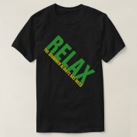 Relax The Drummer has weed Music Drummer FUNNY Tee