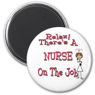 Relax there is a nurse on the job magnet