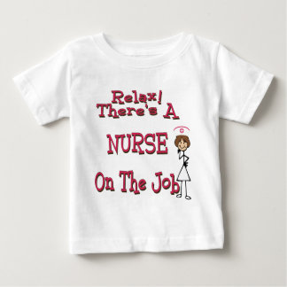 Relax there is a nurse on the job t-shirt