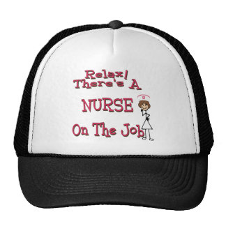 Relax there is a nurse on the job trucker hat