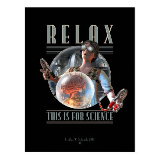 Relax This is for SCIENCE Postcard