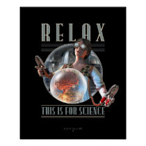 "Relax: This is for SCIENCE Poster (16x20"")"