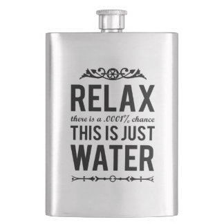 Relax This Is Just Water Flask