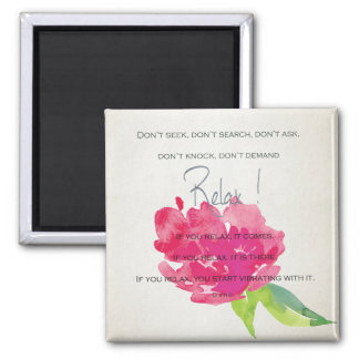 RELAX TO RECEIVE, TO VIBRATE BRIGHT PINK FLORAL MAGNET