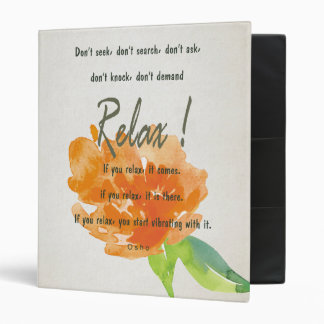 RELAX TO RECEIVE, TO VIBRATE ORANGE FLORAL BINDER