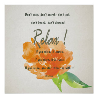 RELAX TO RECEIVE, TO VIBRATE ORANGE FLORAL POSTER
