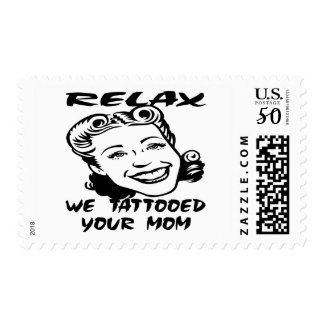 Relax We Tattooed Your Mom Postage