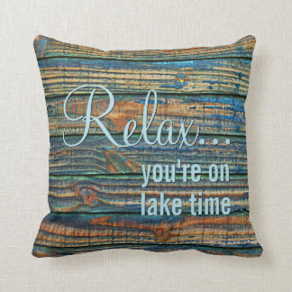 Relax You Are On Lake Time Quote Throw Pillow