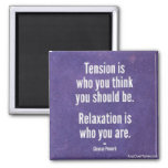 Relaxation is who you are 2 inch square magnet