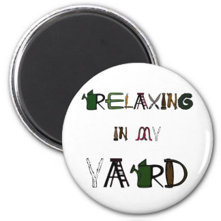 Relaxing in my yard 2 inch round magnet