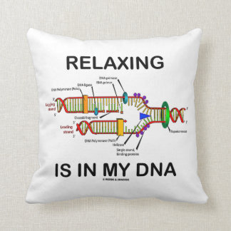 Relaxing Is In My DNA (DNA Replication) Pillow
