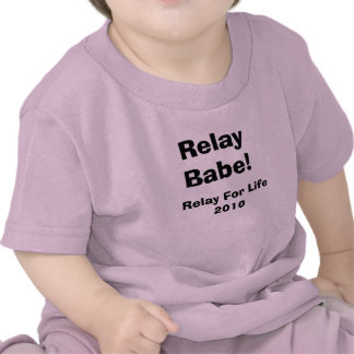Relay For Life, Relay Babe! Shirt
