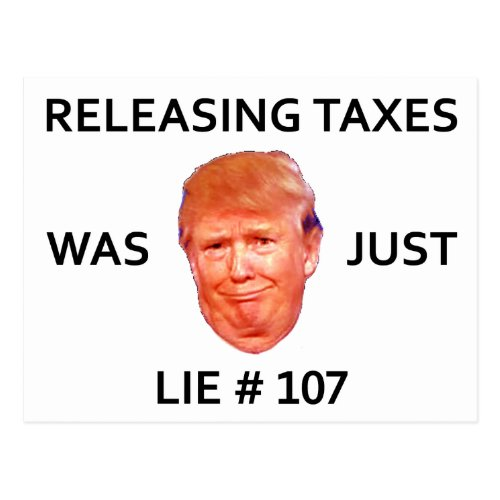 RELEASING TAXES WAS JUST TRUMP LIE 107 POSTCARD