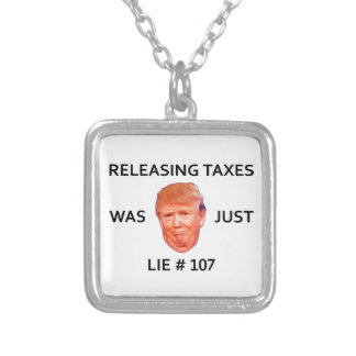 RELEASING TAXES WAS JUST TRUMP LIE 107 SILVER PLATED NECKLACE