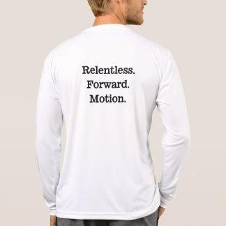 Relentless forward motion shirt