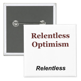 Relentless Optimism Buttons