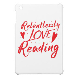 relentlessly love reading cover for the iPad mini