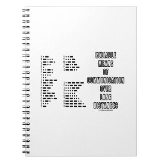 Reliable Means Of Communication Over Long Distance Spiral Notebook