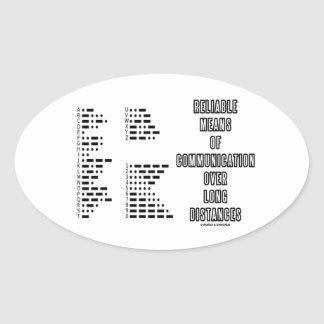 Reliable Means Of Communication Over Long Distance Oval Sticker