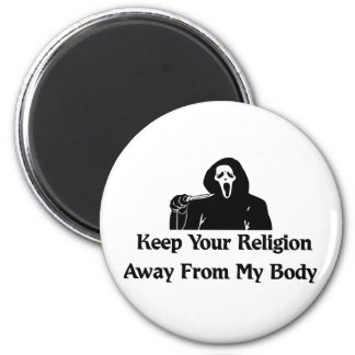 Religion Away From My Body Magnet