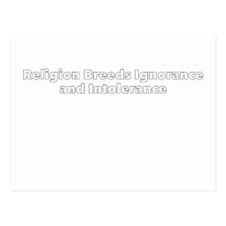 Religion Breeds Ignorance and Intolerance Postcard