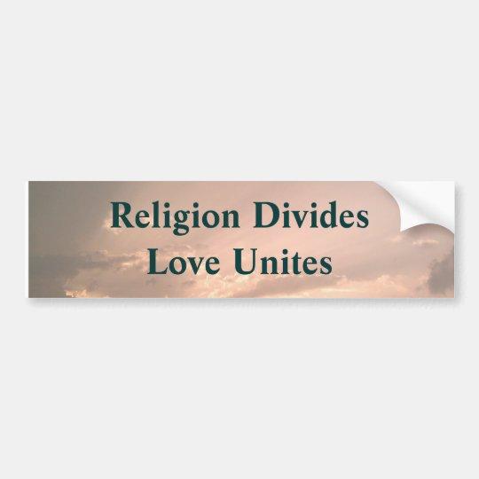 Religion Divides Love Unites Bumper Sticker