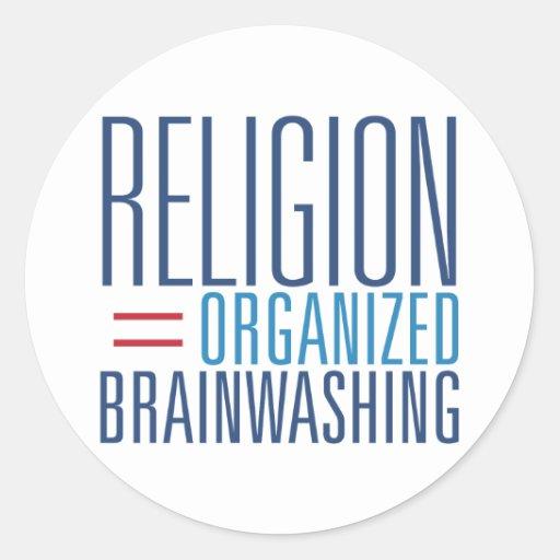 Religión = el lavar el cerebro organizado pegatina redonda