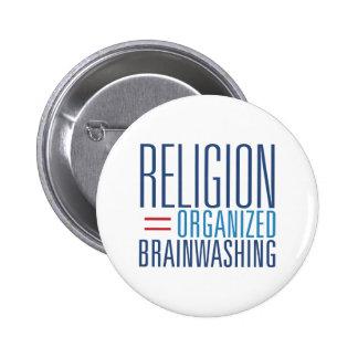 Religión = el lavar el cerebro organizado pin redondo 5 cm