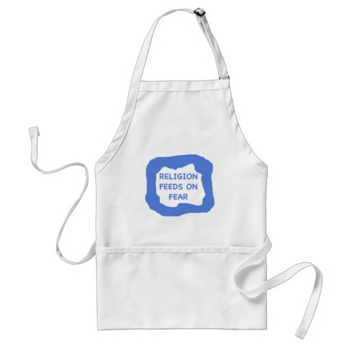 Religion feeds on fear .png adult apron