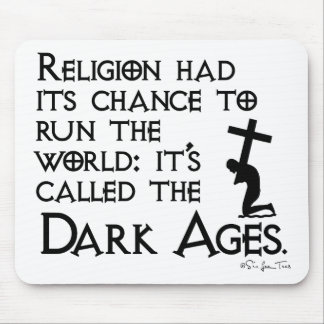 Religion Gave Us The Dark Ages 2 Mouse Mat