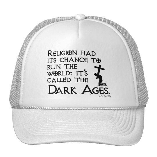 Religion Gave Us The Dark Ages 2 Trucker Hat