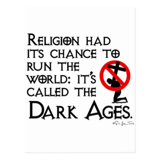 Religion Gave Us The Dark Ages Postcard