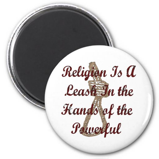 Religion Is A Leash 2 Inch Round Magnet