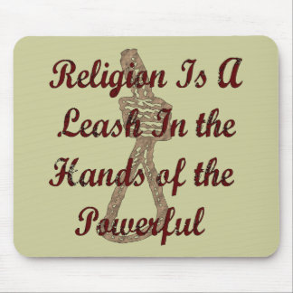 Religion Is A Leash Mouse Pad