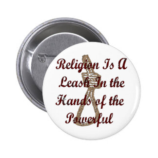 Religion Is A Leash Pinback Button
