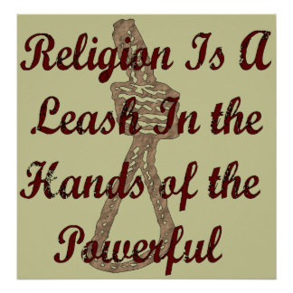 Religion Is A Leash Poster