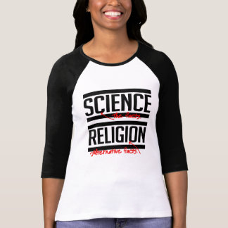 Religion is an alternative fact - - Pro-Science -. T-Shirt