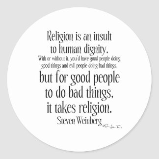 Religion Is An Insult Classic Round Sticker